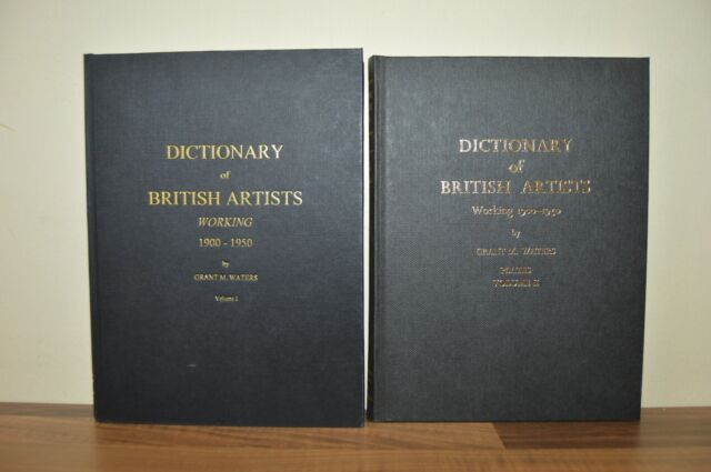 Dictionary of British Artists Working 1900 - 1950 Grant M. Waters H/B 2 Vol Set