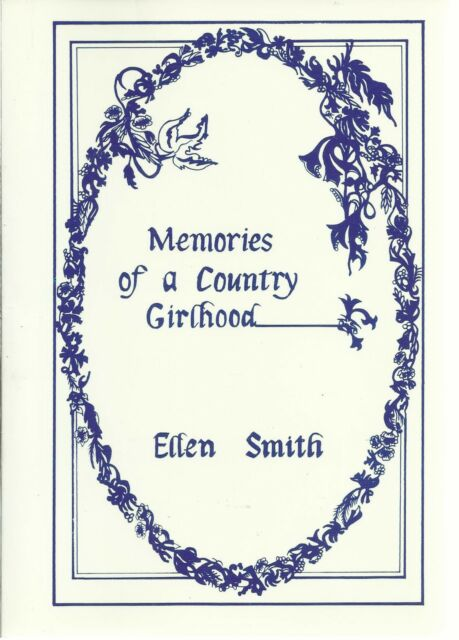 Memories of a Country Girlhood. Reminiscence, Wymeswold, Leicestershire, PB 1986