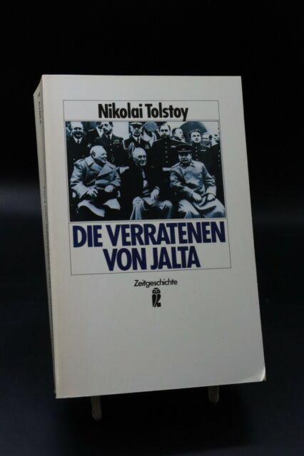 Nikoloai Tolstoy - Die verratenen von Jalta. Englands Schuld vor der Geschichte