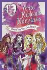 Ever After High: Write Fableous Fairytales: Create Your Very Own Story by Edda USA Editorial Team (Paperback, 2016)