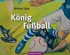 Michael Zabe - König Fußball von Michael Zabe (2012, Taschenbuch)