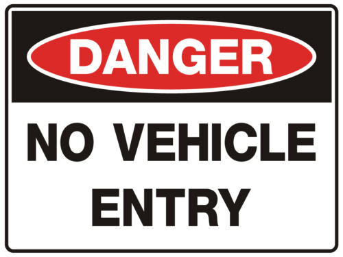 """Safety Sign /""""DANGER NO VEHICLE ENTRY 5mm corflute 300MM X 225MM/"""""""