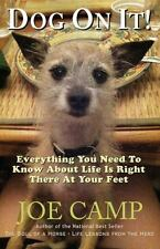 Dog on It! : Everything You Need to Know about Life Is Right There at Your...