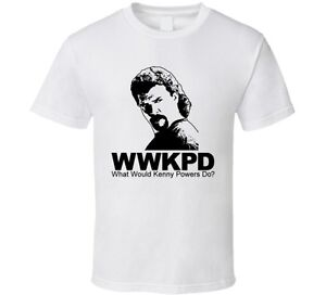 What-Would-Kenny-Powers-Do-Eastbound-And-Down-T-Shirt