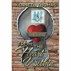 From the Heart Within . . . by Kenneth Thomas (Paperback / softback, 2015)