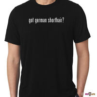 Got German Shorthaired Pointer Tee Shirt 2 Gsp Dk