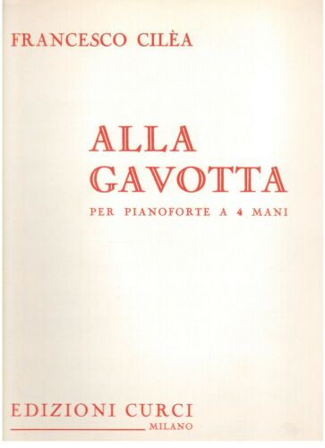 Alla Gavotta Per Pianoforte a Quattro Mani Curci Francesco Cilea