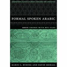 Formal Spoken Arabic: Basic Course (Georgetown Classics in Arabic Language and L