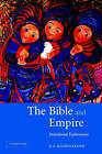 The Bible and Empire: Postcolonial Explorations by R. S. Sugirtharajah (Paperback, 2005)