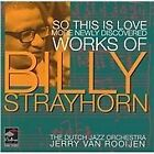The Dutch Jazz Orchestra - So This Is Love (More Newly Discovered Works of Billy Strayhorn, 2002)