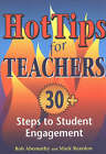 Hot Tips for Teachers: 30+ Steps to Student Engagement by Mark Reardon, Rob Abernathy (Paperback, 2003)