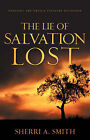 The Lie of Salvation Lost by Sherri A Smith (Paperback / softback, 2005)
