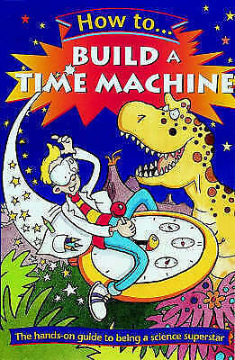 1 of 1 - Good, How to Build a Time Machine, Richardson, Hazel, Book