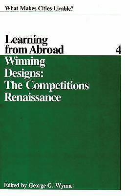 Winning Designs Vol. 4 : The Competitions Renaissance by Wynne, George G.