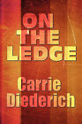 On the Ledge by Carrie Diederich (Paperback / softback, 2010)