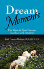 Dream Moments: The Voice in Your Dreams, Prophecy and Intuition by Ruth Frances Hoskins Phd Lcsw Bcd (Paperback / softback, 2007)