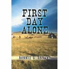 First Day Alone 9781424178148 by Ronnie G. Bryant Book