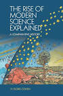 The Rise of Modern Science Explained: A Comparative History by H. Floris Cohen (Paperback, 2015)