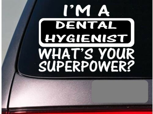 I/'m a Dental Hygeniest sticker decal *E108* toothbrush floss dentist