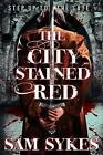 The City Stained Red by Sam Sykes (Paperback / softback, 2015)
