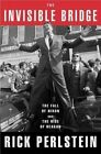 The Invisible Bridge: The Fall of Nixon and the Rise of Reagan by Rick Perlstein (Hardback, 2014)