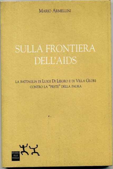 SULLA FRONTIERA DELL'AIDS di Mario Armellini 1° ed. 1999 Sensibili Alle Foglie