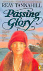 Passing Glory by Reay Tannahill (Paperback, 1990)