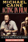 Acting in Film: An Actor's Take on Moviemaking by Michael Caine (Paperback, 1997)