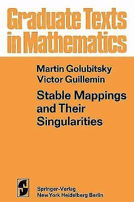 Stable Mappings and Their Singularities (Graduate Texts in Mathematics), Guillem