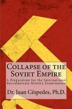 Collapse of the Soviet Empire : A Preparation for the International...