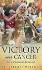 Victory Over Cancer by Valerie Willman (Hardback, 2011)