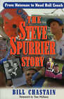 The Steve Spurrier Story: From Heisman to Head Ballcoach by Bill Chastain, Tom McEwen (Hardback, 2002)