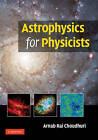 Astrophysics for Physicists by Arnab Rai Choudhuri (Hardback, 2010)