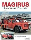 Magirus: Histoire des Vehicules de Pompiers by Jean-Francois Schmauch (Hardback, 2016)