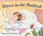 Waves in the Bathtub by Eugenie Fernandes (Hardback, 2015)