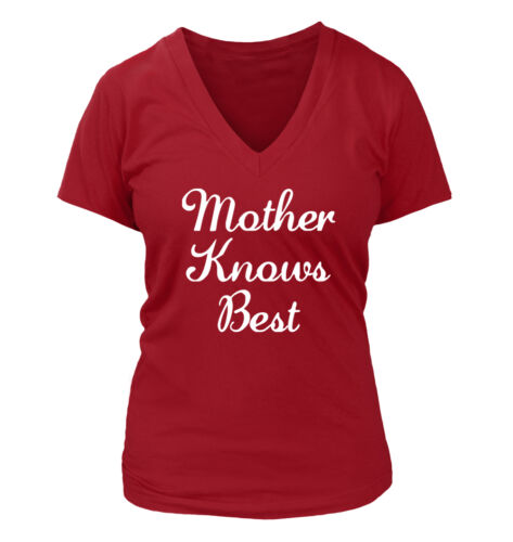 Funny Humor  Mom Day Gift Love Mother Knows Best #158 Women/'s V-Neck T-Shirt