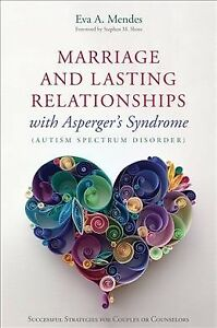 Marriage and Lasting Relationships With Asperger's Syndrome Autism Spectrum D... 6