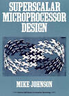 Superscalar Microprocessors Design by Mike Johnson (Paperback, 1990)