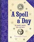 A Spell a Day: For Health, Wealth, Love, and More by Cassandra Eason (Hardback, 2014)