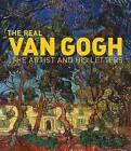 The Real Van Gogh: The Artist and His Letters by Nienke Bakker, Leo Jansen (Hardback, 2008)