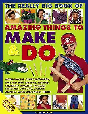 1 of 1 - The Really Big Book of Amazing Things to Make & Do: With 2000 Step-by-Step Photo