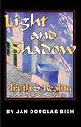 Light and Shadow by Jan Douglas Bish (Paperback / softback, 2006)