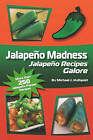 Jalapeno Madness: Jalapeno Recipes Galore by Michael J Hultquist (Paperback / softback, 2009)