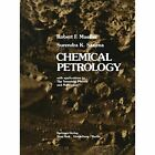 Chemical Petrology: with applications to The Terrestrial Planets and Meteorites by R. F. Mueller, S. K. Saxena (Paperback, 2011)