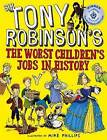 The Worst Children's Jobs in History by Sir Tony Robinson (Paperback, 2016)