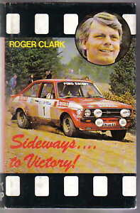 Sideways-to-Victory-1961-1975-Rally-book-by-Roger-Clark-Ford-Escort-rallying