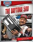 Daytona 500 by Dustin Long (Hardback, 2013)