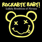 Rockabye Baby! Lullaby Renditions of Nirvana by Rockabye Baby! (CD, Oct-2006, Rockabye Baby!)