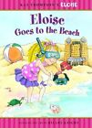 Eloise Goes to the Beach by Sonali Fry (Other book format, 2007)