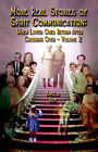 More Real Stories of Spirit Communication: When Loved Ones Return After Crossing Over - Volume 2 by Booklocker Inc.,US (Paperback, 2004)